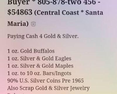 Santa Maria's Best Gold & SIlver Buyer * Robert * 805-878-2456