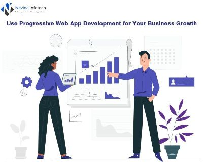Use Progressive Web App Development for Your Business Growth