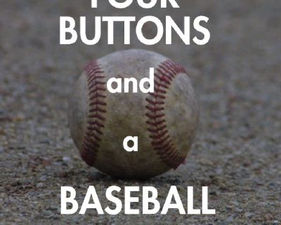 Four Buttons and a Baseball