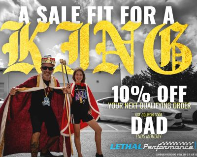Father Day Sale here at Lethal Performance!