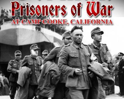 NEW -  German Prisoners of War at Camp Cooke, California