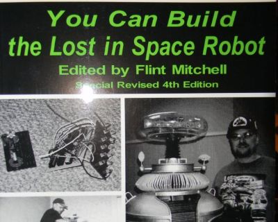 You Can Build the Lost In Space Robot, Flint Mitchell Special Revised 4th Edition 2006