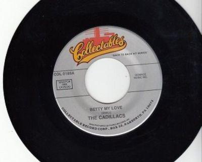 CADILLACS ~ Betty My Love*Mint-45 !