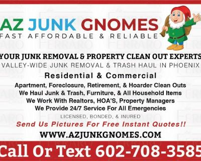 JUNK REMOVAL* PROPERTY CLEAN OUTS* VALLEY- WIDE* SAME-DAY SERVICE