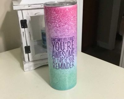 SOMETIMES YOU FORGET YOU RE AWESOME SO THIS IS YOUR REMINDER 20 ounce tumbler