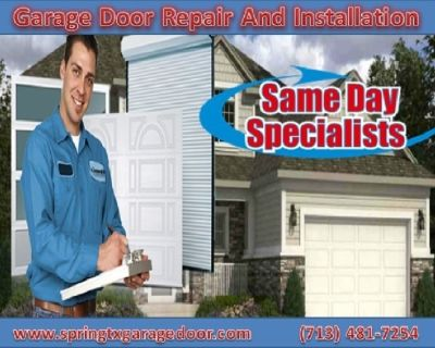 Call (713) 481-7254   Garage Door Installation And Replacement ($25.95) -  Spring Houston, 77379 TX