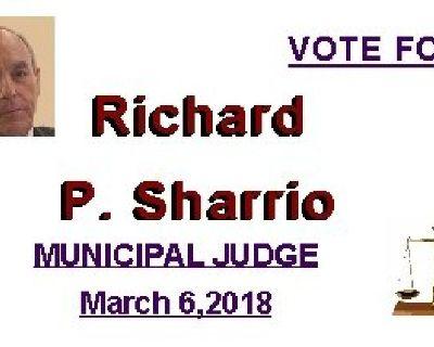 Richard Sharrio For Municipal Judge Vote March 6, 2018