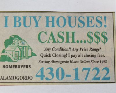 I Buy Houses. Cash! Any Condition! Quick Close!
