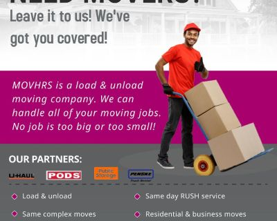 Need movers?? Loading? Unloading? Call MOVHRS! $30/hr