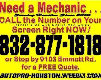 Do YOU Need a Mechanic | Mobile Mechanic Service Since 2006 | Houston TX