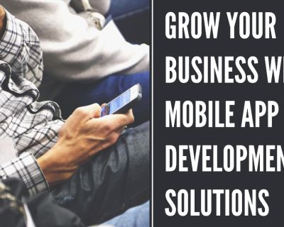Grow Your Business With Mobile App Development Solutions