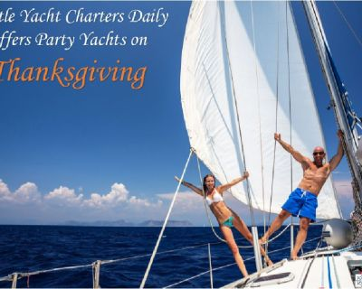 Seattle Yacht Charters Daily Offers Party Yachts on Thanksgiving